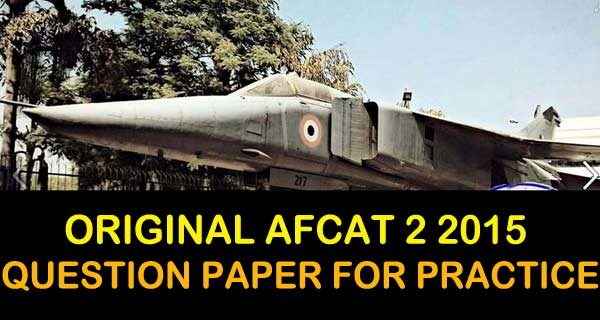 AFCAT 2 2015 question paper for online practice