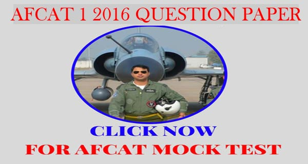 AFCAT 1 2016 original question paper for practice