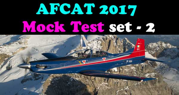 AFCAT 2017 Mock Test Set 2
