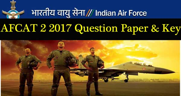 AFCAT 2 2017 Question Paper and Answer Key