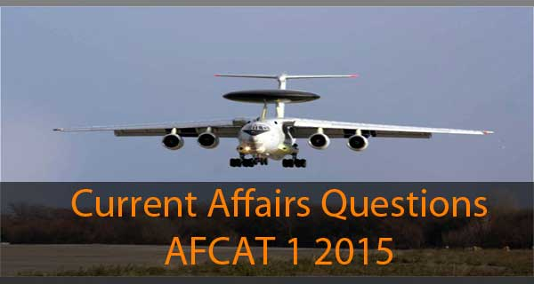 Current Affairs questions of AFCAT 1 2015 exam