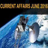 Current Affairs Practice Set for June 2016 events