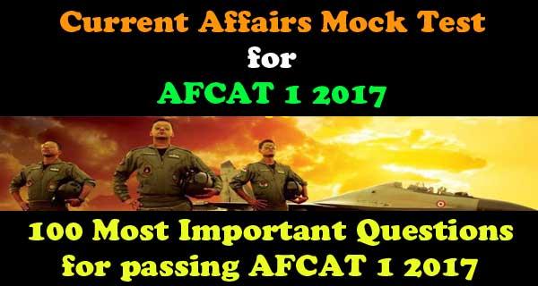 Current Affairs Mock Test for AFCAT 1 2017 exam