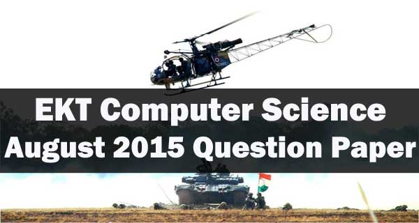 EKT Computer Science August 2015 question paper