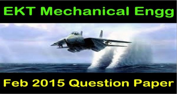 EKT Mechanical Stream Feb 2016 Question Paper