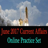 June 2017 Current Affairs Practice Set