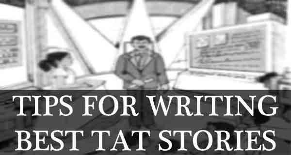 The 8 Best Tips To Write Amazing TAT Stories